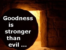 goodness is stronger